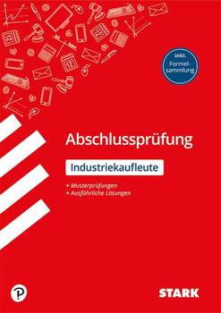 Abschlussprüfung - Industriekaufleute [Taschenbuch]