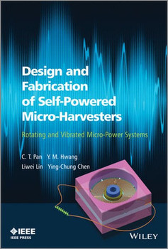 Design and Fabrication of Self-Powered Micro-Harvesters. Rotating and Vibrated Micro-Power Systems - C. T. Pan  [Gebundene Ausgabe]