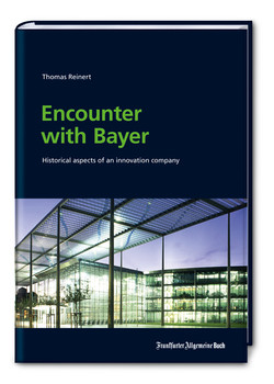 Encounter with Bayer: Historical aspects of an innovation company - Thomas Reinert