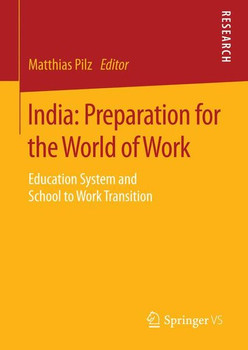 India: Preparation for the World of Work. Education System and School to Work Transition [Gebundene Ausgabe]