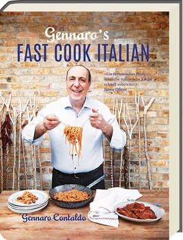 Fast Cook Italian. Die schnelle italienische Küche - Gennaro Contaldo  [Gebundene Ausgabe]