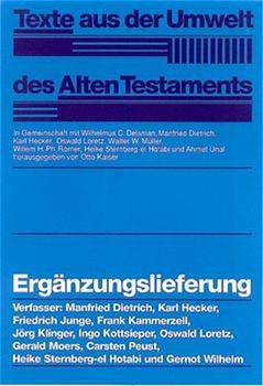 Texte aus der Umwelt des Alten Testaments (TUAT) / Ergänzungslieferung - Heike Sternberg-el Hotabi  [Gebundene Ausgabe]