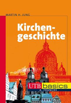Kirchengeschichte - Martin H. Jung