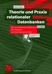 Theorie und Praxis relationaler Datenbanken - Rene Steiner