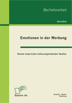 Emotionen in der Werbung: Review empirischer kulturvergleichender Studien - Zeh, Denis