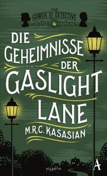 Die Geheimnisse der Gaslight Lane. Kriminalroman - M.R.C. Kasasian  [Gebundene Ausgabe]