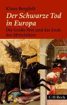 Der Schwarze Tod in Europa: Die Große Pest und das Ende des Mittelalters - Klaus Bergdolt [Taschenbuch, 4. Auflage 2017]