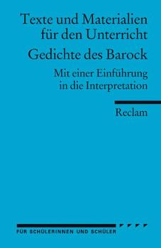 Gedichte des Barock: Mit einer Einführung in die Interpretation. Für die Sekundarstufe II
