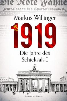 1919. Historischer Roman - Willinger Markus  [Taschenbuch]