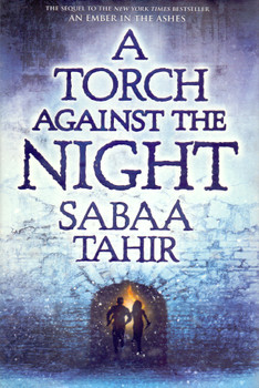 An Ember in the Ashes: Vol. 2 - A Torch Against the Night - Sabaa Tahir [Hardcover]