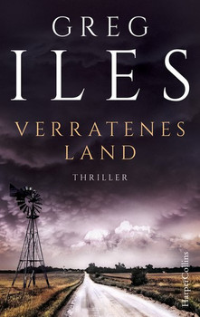 Verratenes Land - Greg Iles  [Gebundene Ausgabe]