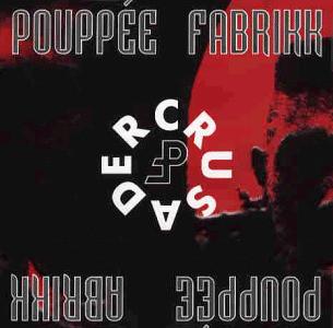 Pouppee Fabrikk - Crusader