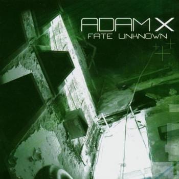 Adam X - Fate Unknown