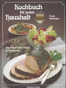 Kochbuch Für Jeden Haushalt Die Bürgerliche Küche In österreich