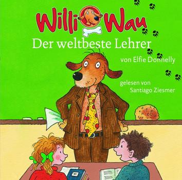 Willi Wau - Elfie Donnelly: Willi Wau-der Weltbeste Lehrer