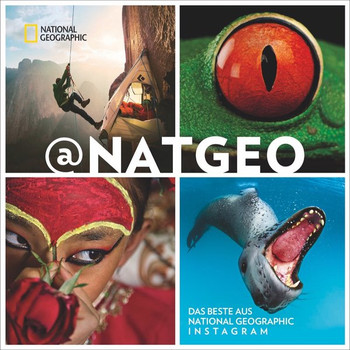 @NATGEO. Das Beste aus National Geographic Instagram - Ken Geiger  [Gebundene Ausgabe]