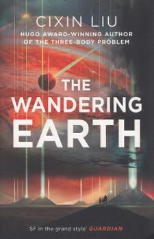 The Wandering Earth - Cixin Liu [Paperback]