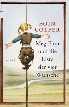 Meg Finn und die Liste der vier Wünsche - Eoin Colfer