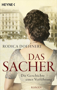 Das Sacher - Die Geschichte einer Verführung. Roman - Rodica Doehnert  [Taschenbuch]
