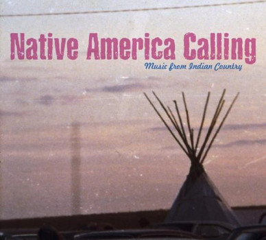 Various - Native America Calling-Music from Indian Country