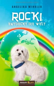 Rocki entdeckt die Welt: Ein kleiner Hund wird erwachsen - Winkler, Angelika