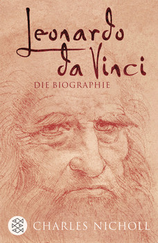Leonardo da Vinci: Die Biographie - Charles Nicholl