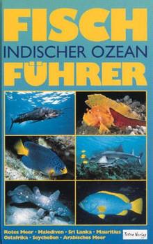 Fischführer Indischer Ozean. Rotes Meer bis Thailand - Helmut Debelius