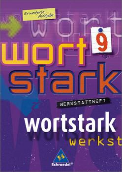 wortstark. Themen und Werkstätten für den Deutschunterricht - Ausgabe 2003: Wortstark. Werkstattheft 9 Erweiterte Ausgabe. Rechtschreibung 2006 - August Busse