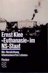 Euthanasie im NS-Staat: Die Vernichtung lebensunwerten Lebens - Ernst Klee