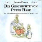 Die Geschichte von Peter Hase: Die Geschichte von Peter Hase, dem Eichhörnchen Nusper und Benjamim dem Kaninchen