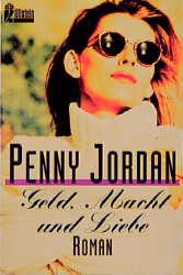 Geld, Macht und Liebe. - Penny Jordan