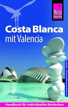Reise Know-How Reiseführer Costa Blanca mit Valencia - Hans-Jürgen Fründt  [Taschenbuch]