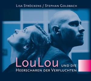 Ströckens,Lisa & Goldbach,Stephan - LouLou und die Heerscharen der Verfluchten