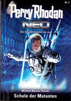Perry Rhodan Neo: Band 05 - Schule der Mutanten - Michael Narcus Thurner [Taschenbuch]