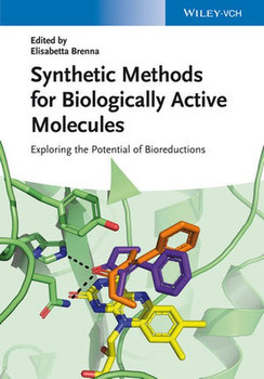 Synthetic Methods for Biologically Active Molecules. Exploring the Potential of Bioreductions [Gebundene Ausgabe]