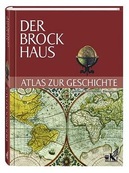 Der Brockhaus/ Atlas zur Geschichte. Epochen, Territorien, Ereignisse