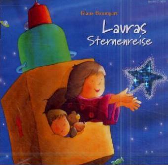 Lauras Sternenreise: Erzählung mit Liedern