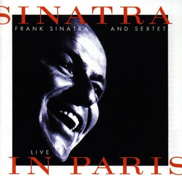 Frank Sinatra - Sinatra And Sextet - Live In Paris