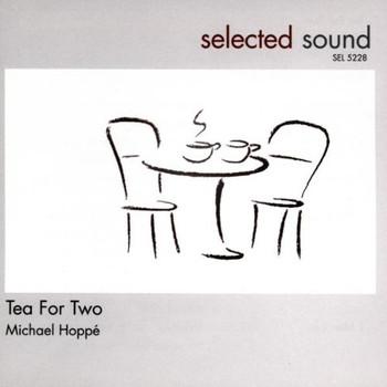 Michael Hoppe - Tea for Two
