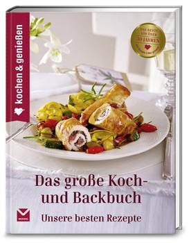 Kochen & Genießen Das große Koch- und Backbuch. Unsere besten Rezepte [Gebundene Ausgabe]