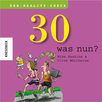 30 - was nun ? Ein Geschenkbuch zum 30. Geburtstag - Mike Haskins