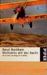 Westwärts mit der Nacht - Beryl Markham
