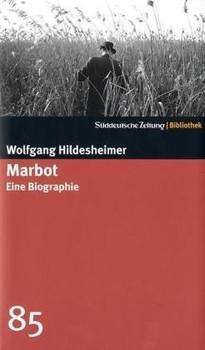 Marbot. Eine Biographie. SZ-Bibliothek Band 85 - Wolfgang Hildesheimer