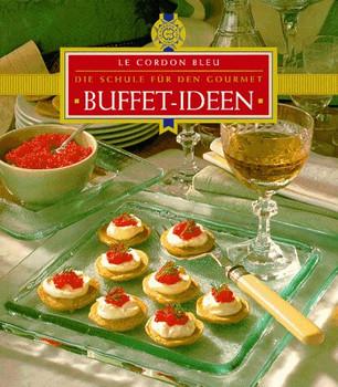 Buffet Ideen Le Cordon Bleu Die Schule Für Den Gourmet Gebraucht