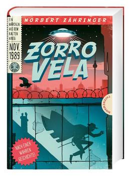 Zorro Vela - Norbert Zähringer  [Gebundene Ausgabe]