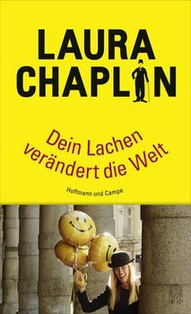 Lachen ist der erste Schritt zum Glück - Laura Chaplin  [Gebundene Ausgabe]