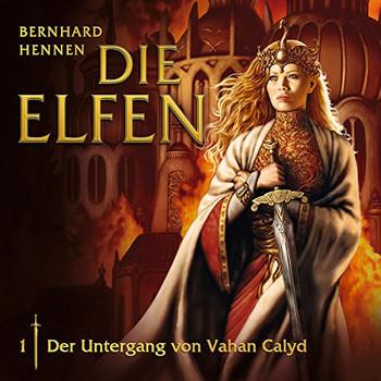 die Elfen - 01: Der Untergang von Vahan Calyd