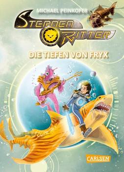 Sternenritter 11: Die Tiefen von Fryx - Michael Peinkofer  [Gebundene Ausgabe]