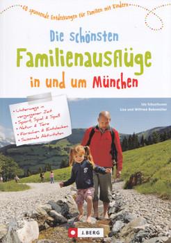 Die schönsten Familienausflüge in und um München: 60 spannende Entdeckungen für Familien mit Kindern - Ida Schusthusen [Broschiert]