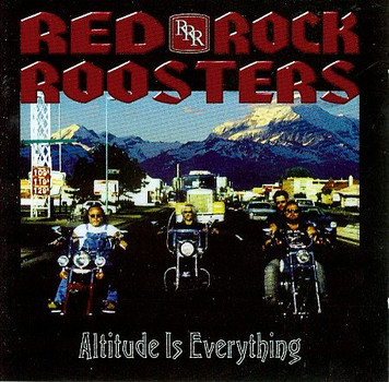 Red Rock Roosters - Altitude Is Everything